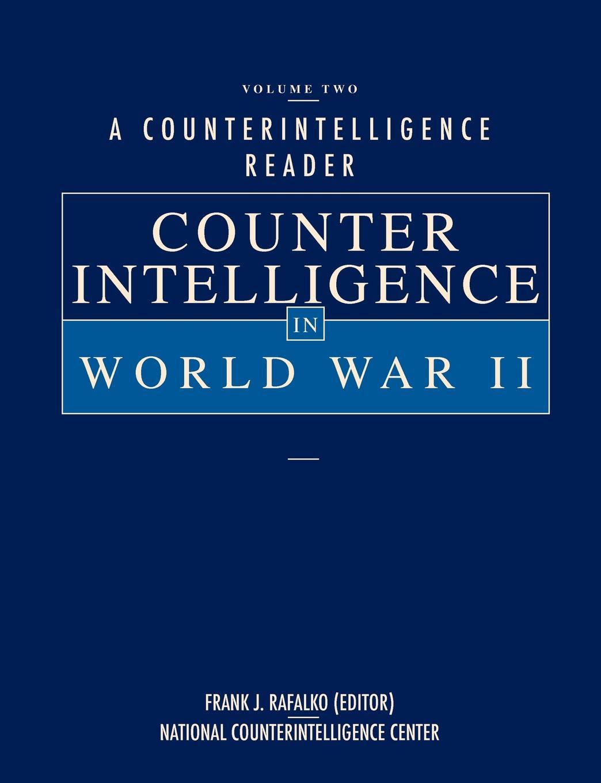 National Counterintelligence Center A Counterintelligence Reader, Volume II. Counterintelligence in World War II brian koralewski doctrinal quotes volume ii