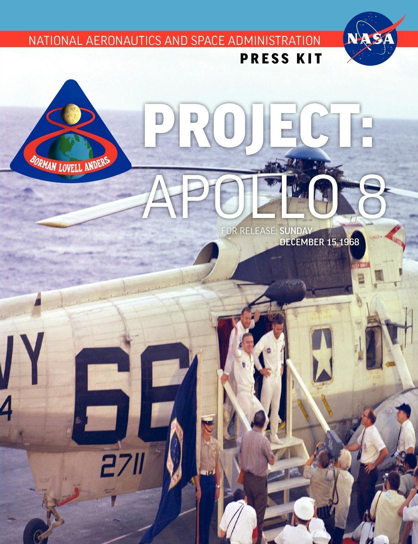 NASA Apollo 8. The Official Press Kit