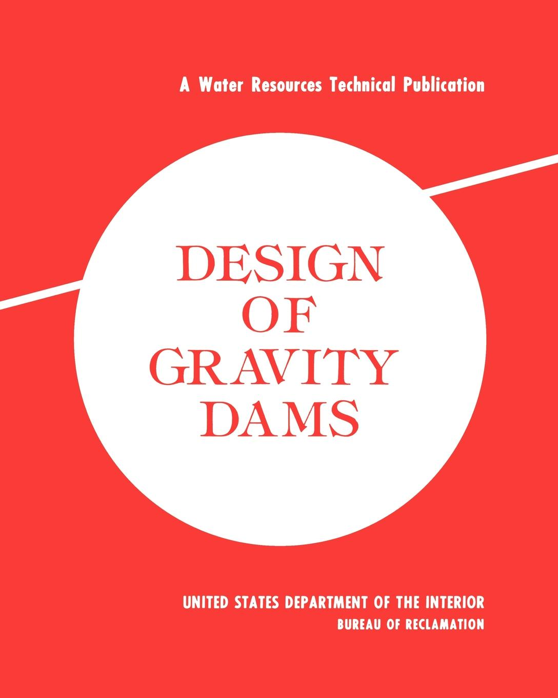 Bureau of Reclamation, U.S. Department of the Interior Design of Gravity Dams. Design Manual for Concrete Gravity Dams (A Water Resources Technical Publication) книга open water diver manual