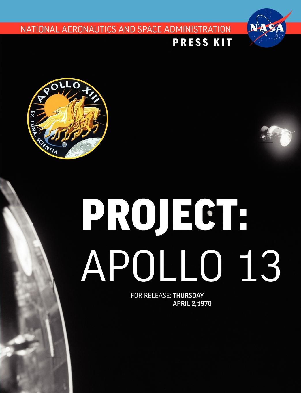 NASA Apollo 13. The Official Press Kit