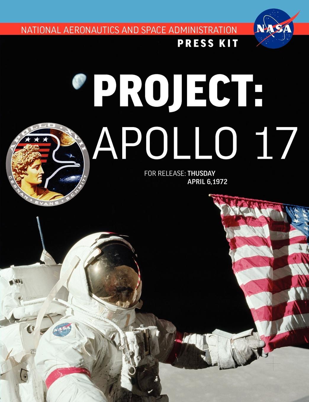 NASA Apollo 17. The Official Press Kit