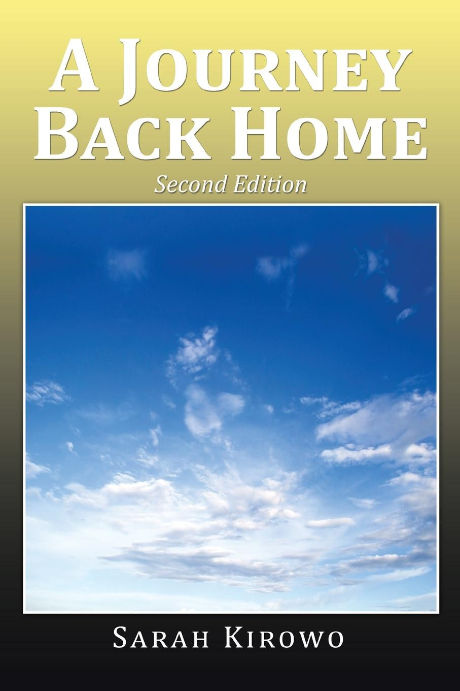 Sarah Kirowo A Journey Back Home. Second Edition a journey home