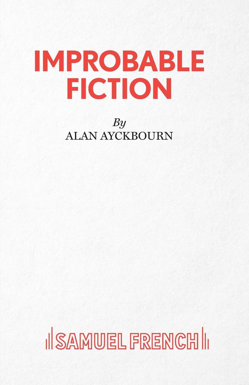 Alan Ayckbourn Improbable Fiction alan ayckbourn relatively speaking