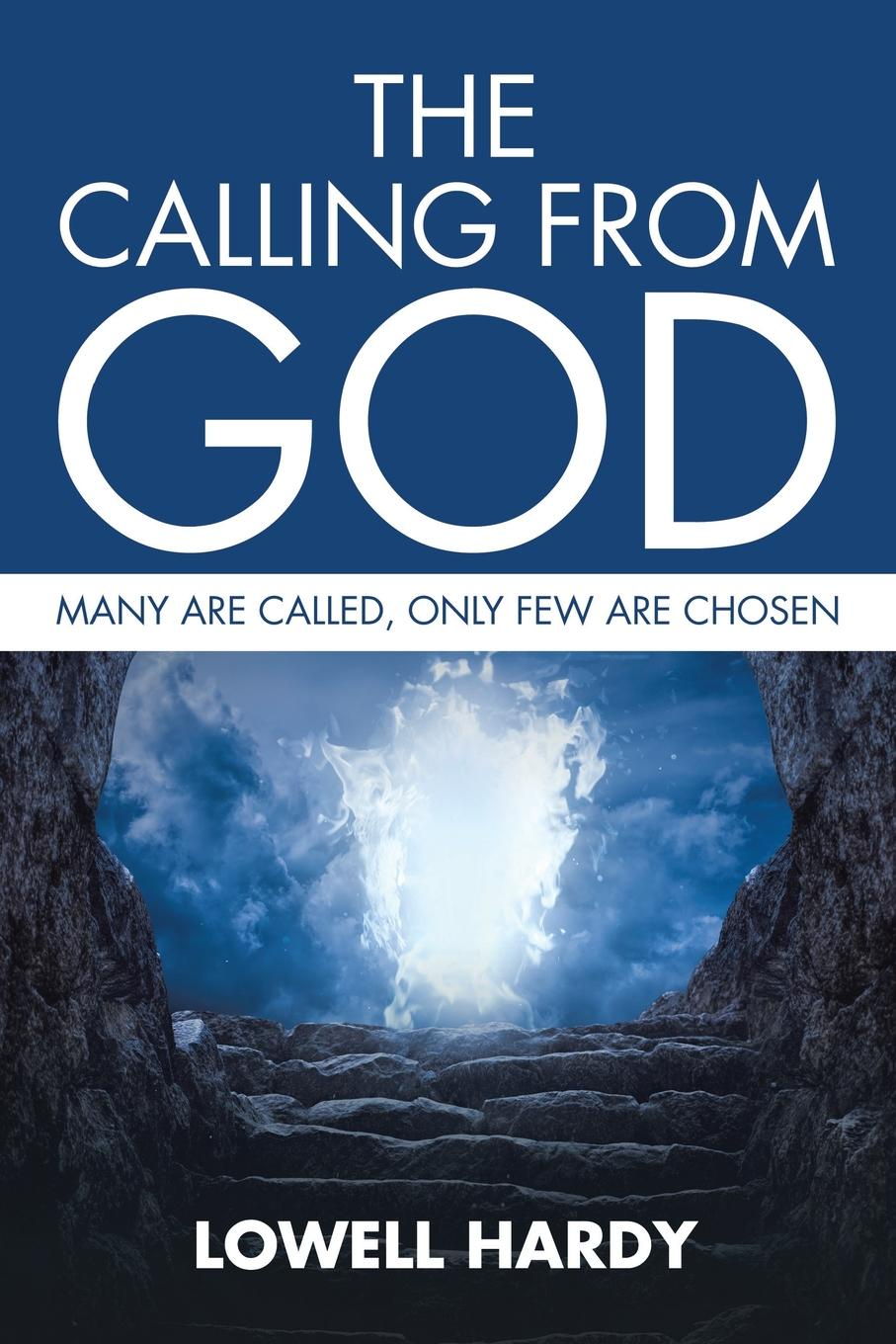 где купить Lowell Hardy The Calling from God. Many are called, only few are chosen по лучшей цене