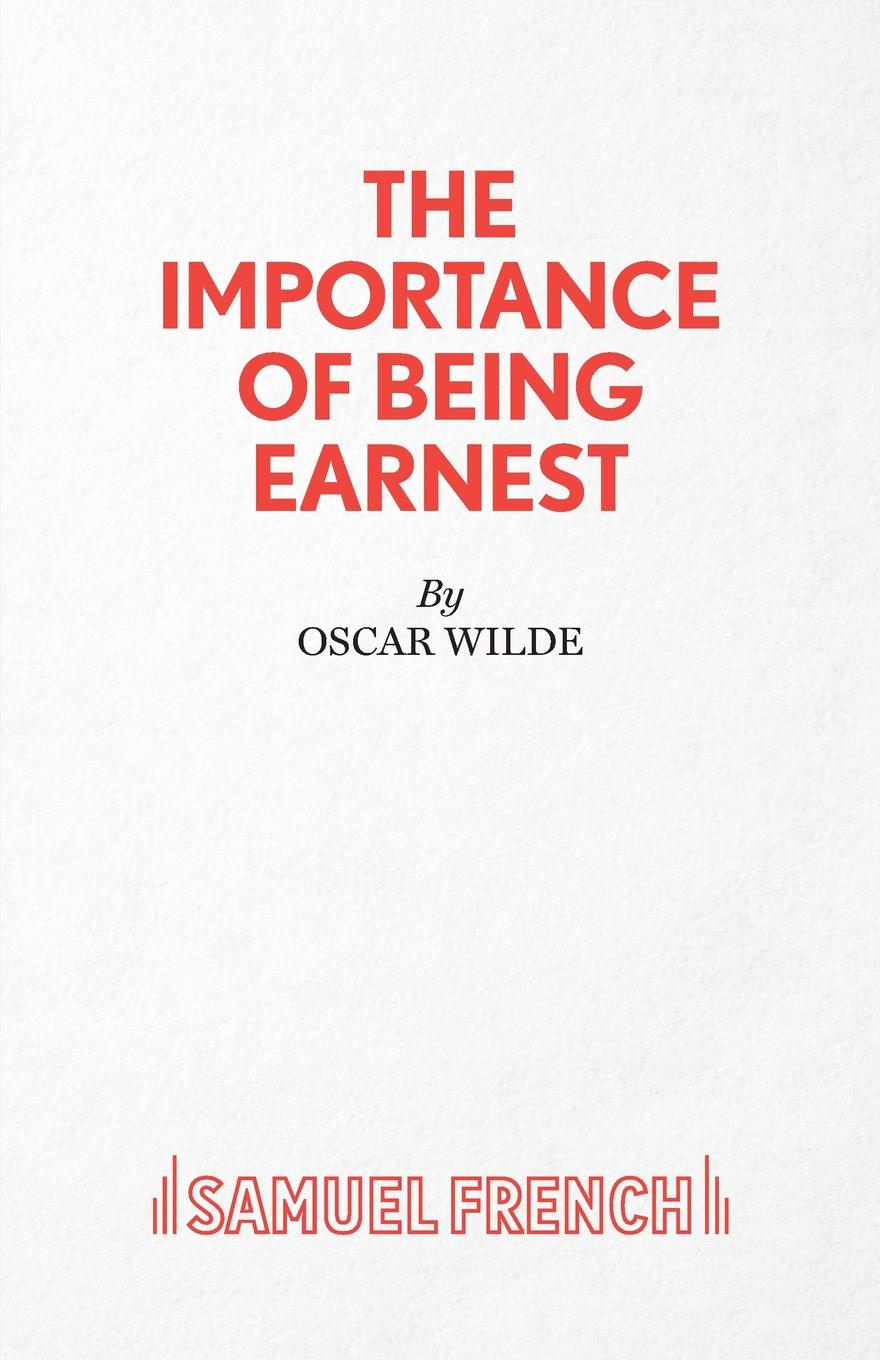 Oscar Wilde The Importance of Being Earnest - A Trivial Comedy for Serious People olivia seger trivial