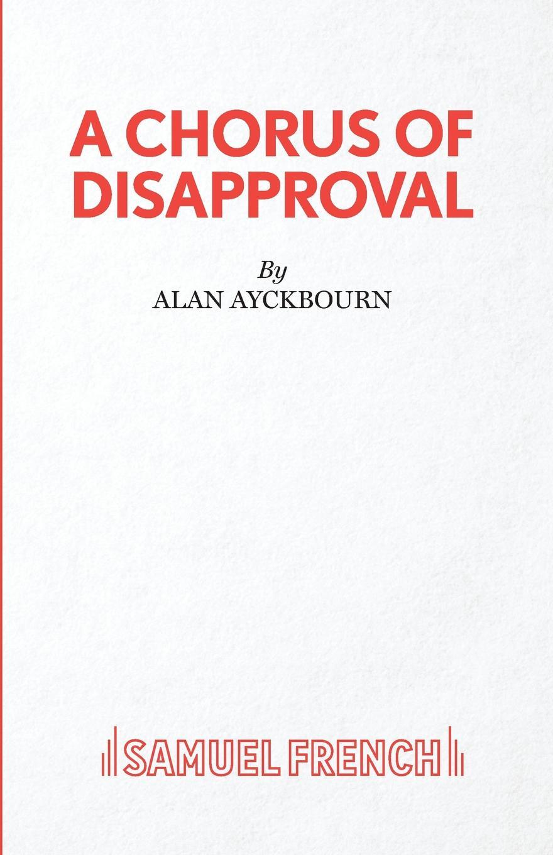 Alan Ayckbourn A Chorus of Disapproval alan ayckbourn relatively speaking