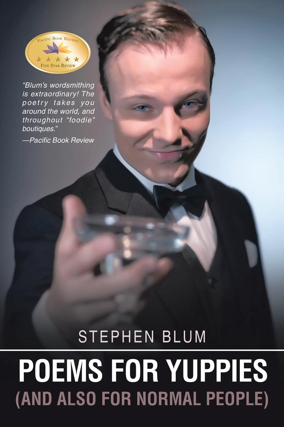 Stephen Blum POEMS FOR YUPPIES (AND ALSO NORMAL PEOPLE)