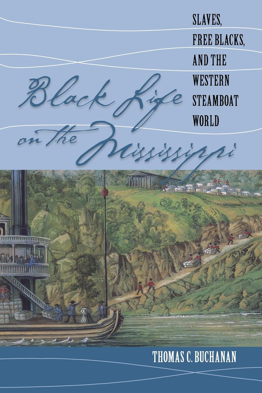 Thomas C. Buchanan Black Life on the Mississippi марк твен life on the mississippi