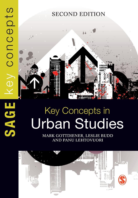 Mark Gottdiener, Leslie Budd, Panu Lehtovuori Key Concepts in Urban Studies antoni edward odyniec panu a panu