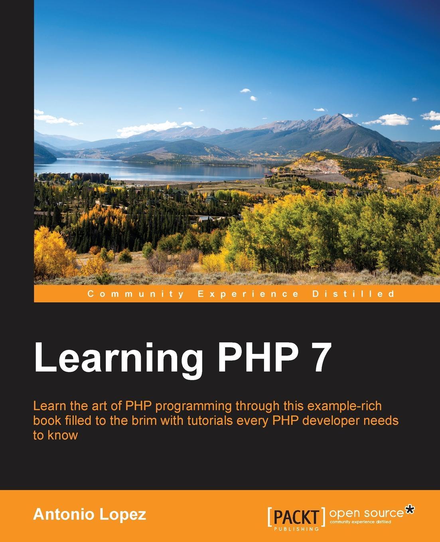 Antonio Lopez Learning PHP 7
