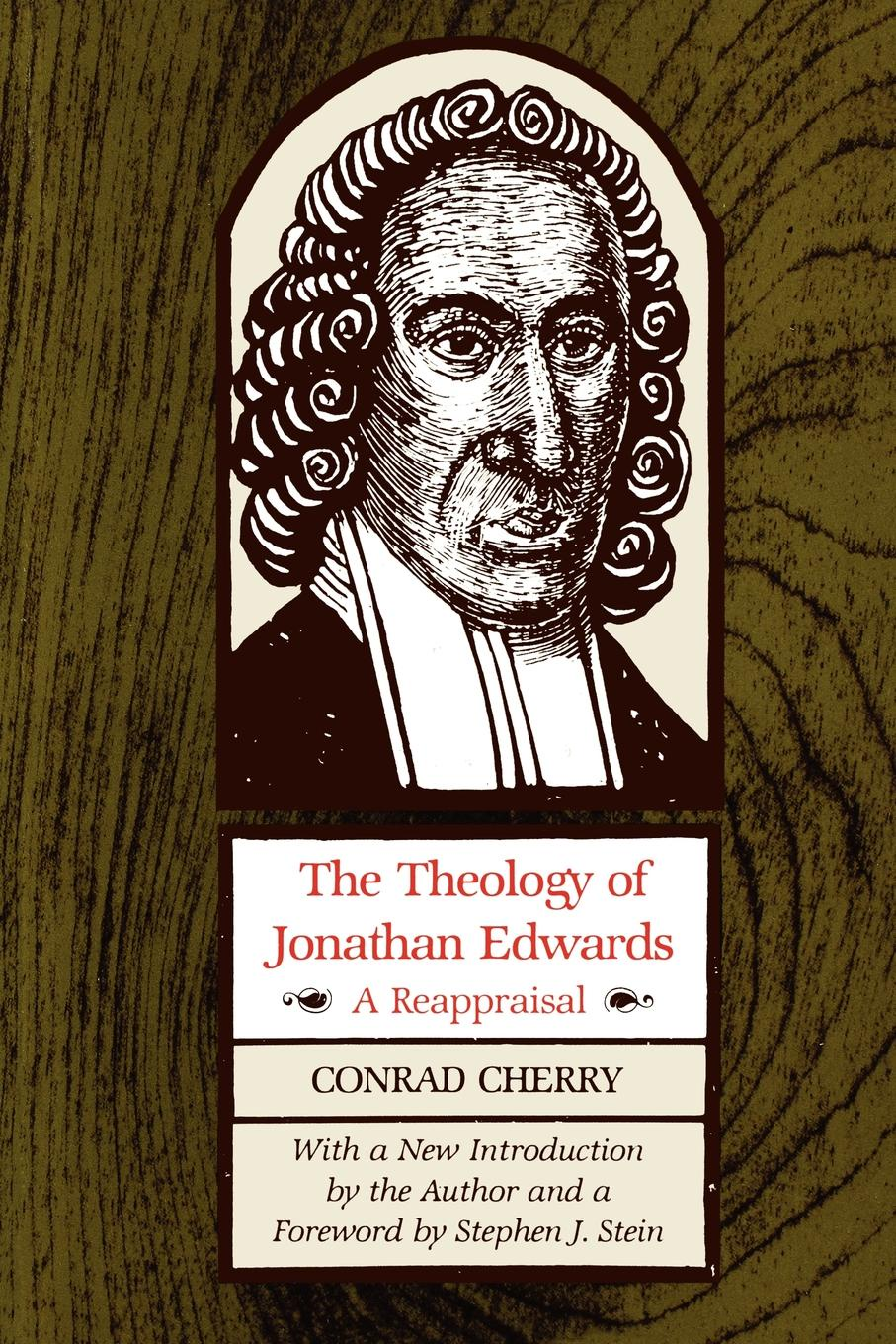 Conrad Cherry The Theology of Jonathan Edwards. A Reappraisal