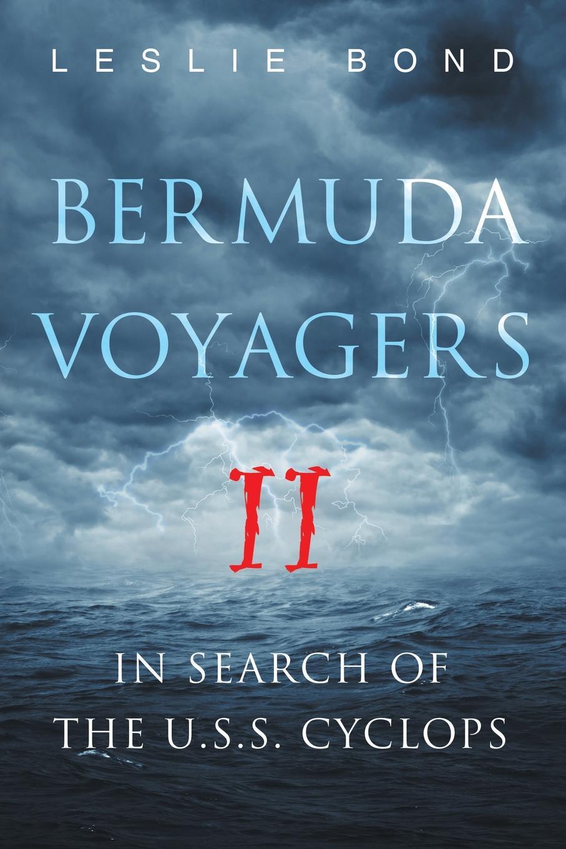 Фото - Leslie Bond Bermuda Voyagers II. In Search of the U.S.S. Cyclops leslie bond bermuda voyagers ii in search of the u s s cyclops