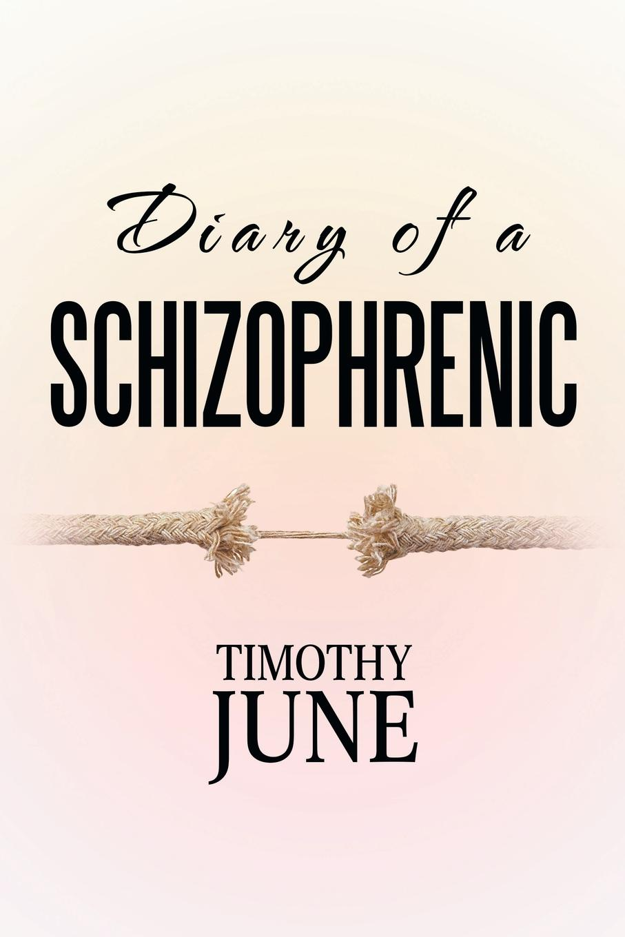 Timothy June Diary of a Schizophrenic