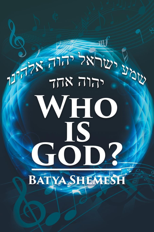 Batya Shemesh Who Is God