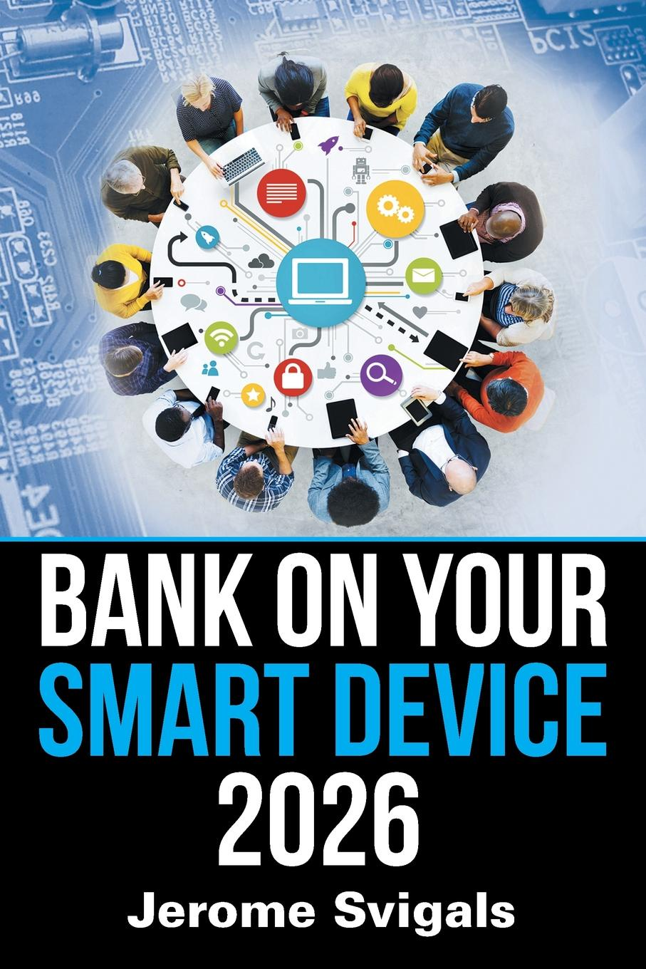 Jerome Svigals Bank on Your Smart Device 2026