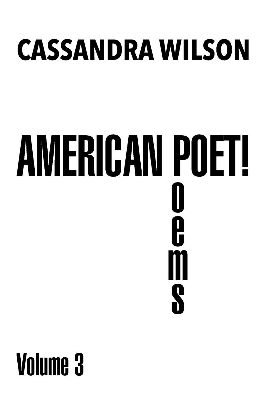 Cassandra Wilson American Poet!. Poems Volume 3 cassandra wilson cassandra wilson loverly