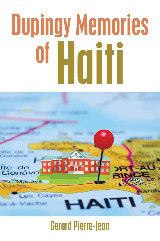 Gerard Pierre-Jean Dupingy Memories of Haiti