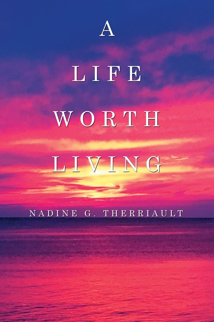 Nadine G. Therriault A Life Worth Living living a political life