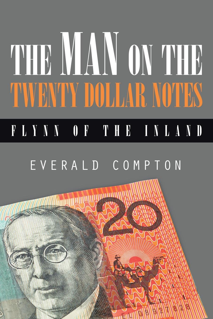 Everald Compton The Man on the Twenty Dollar Notes. Flynn of the Inland notes on the cuff