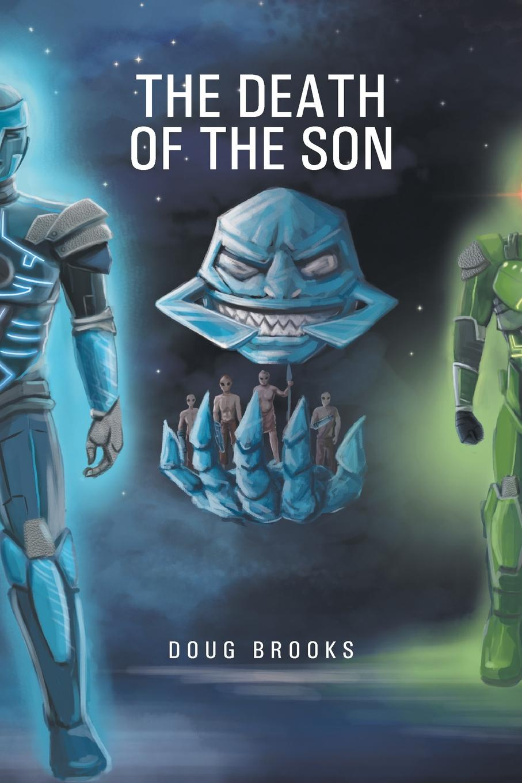 Doug Brooks The Death of The Son the son