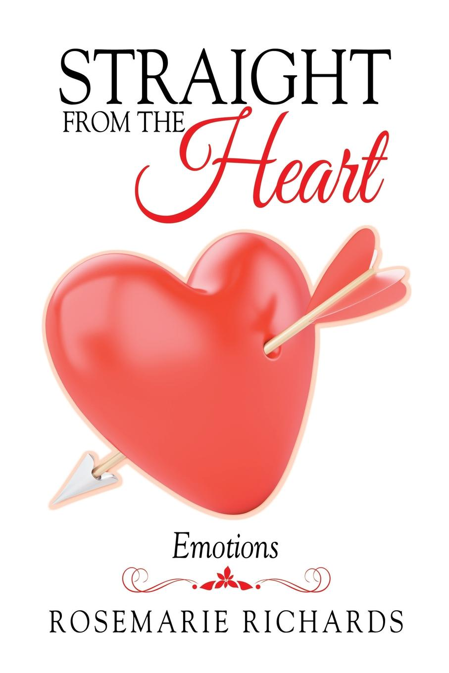 Rosemarie Richards Straight from the Heart. Emotions