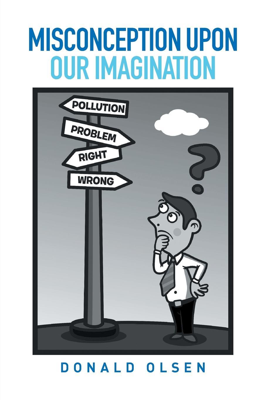 Donald Olsen Misconception upon our Imagination недорго, оригинальная цена