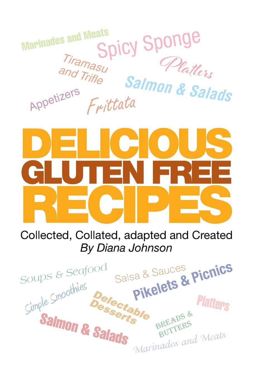 Diana Johnson Delicious Gluten Free Recipes sallie stone 25 delicious soup recipes