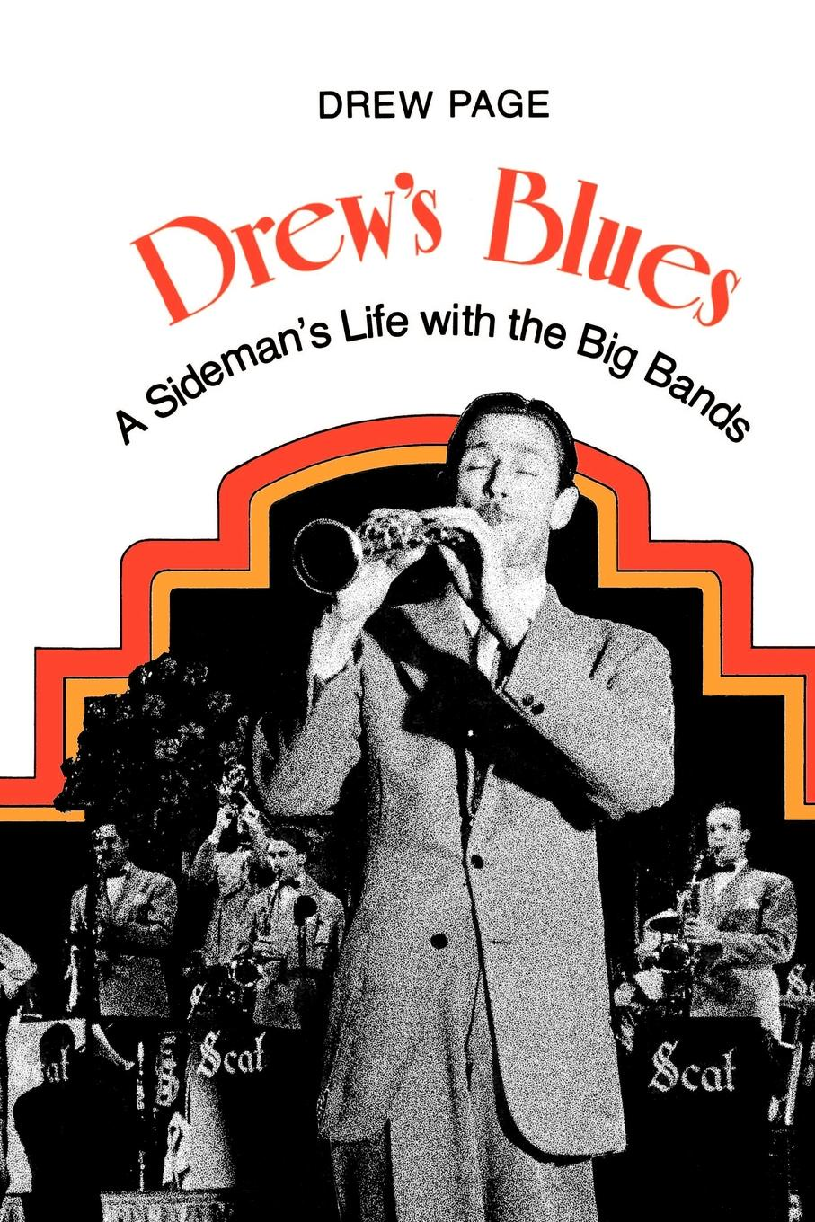 Drew Page Drews Blues. A Sidemans Life with the Big Bands