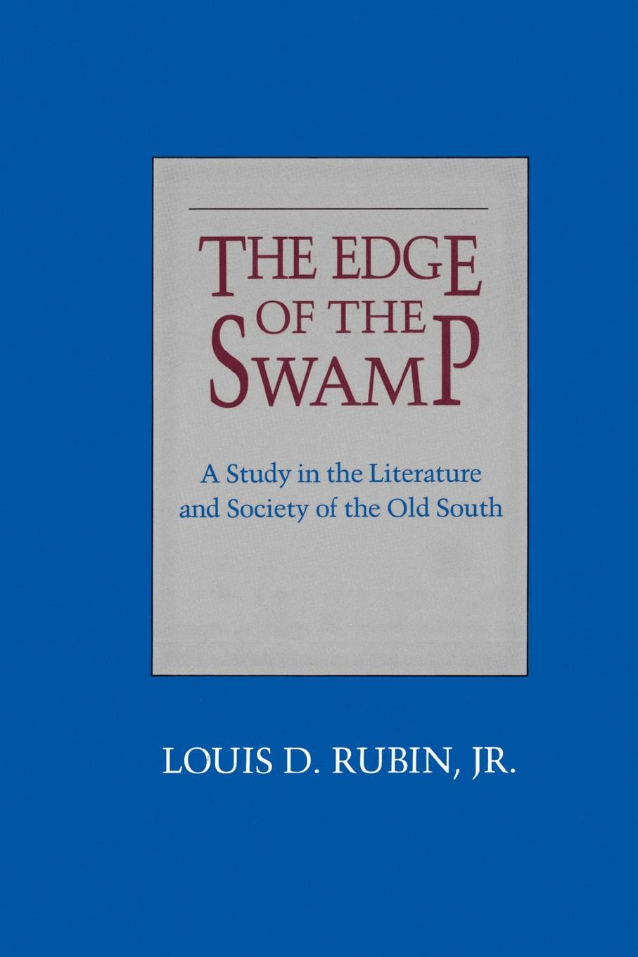 Louis D. Jr. Rubin Edge of the Swamp. A Study in the Literature and Society of the Old South conservation of swamp deer in terai grassland of northern india