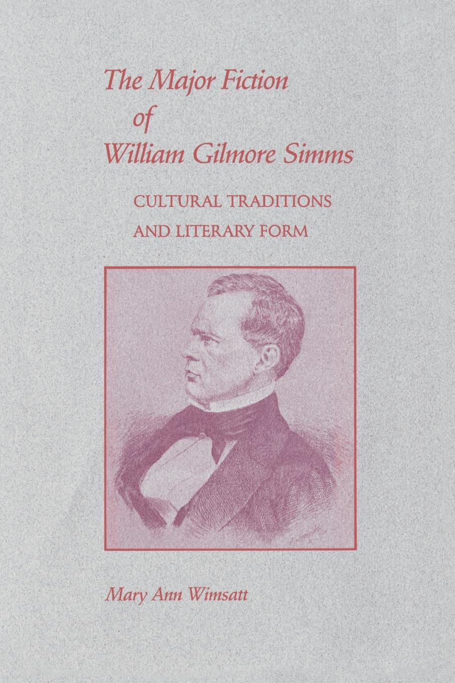 Mary Ann Wimsatt The Major Fiction of William Gilmore SIMMs. Cultural Traditions and Literary Form ann major the amalfi bride