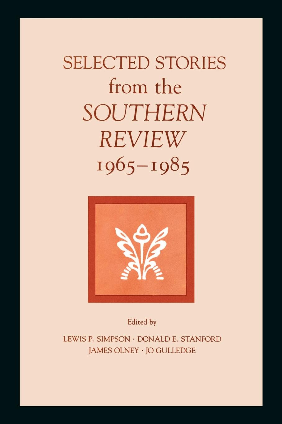 Selected Stories from the Southern Review, 1965-1985 the selected stories