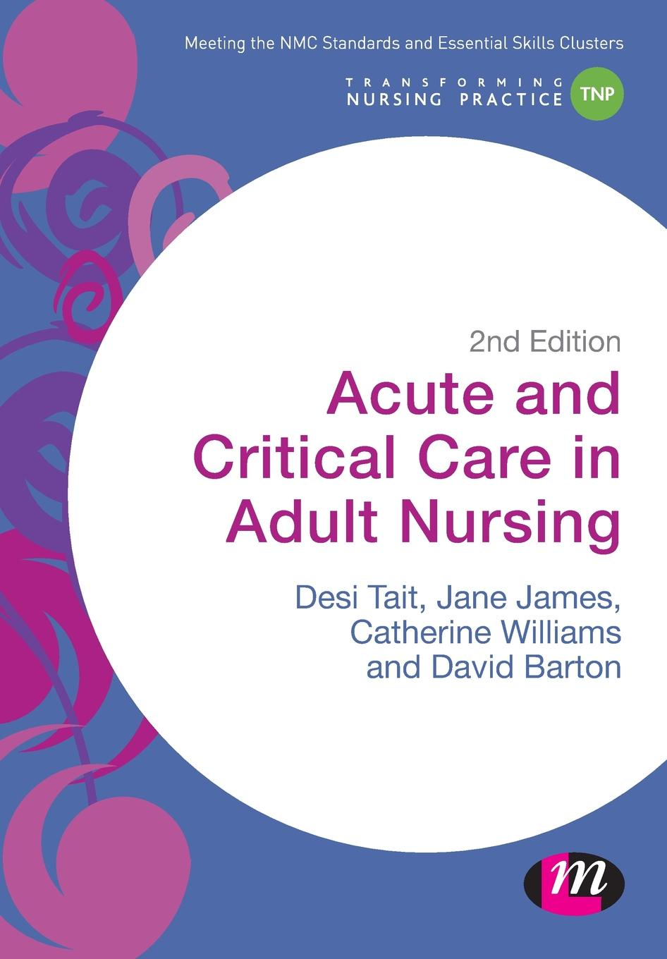 Desiree Tait, Jane James, Catherine Williams Acute and Critical Care in Adult Nursing