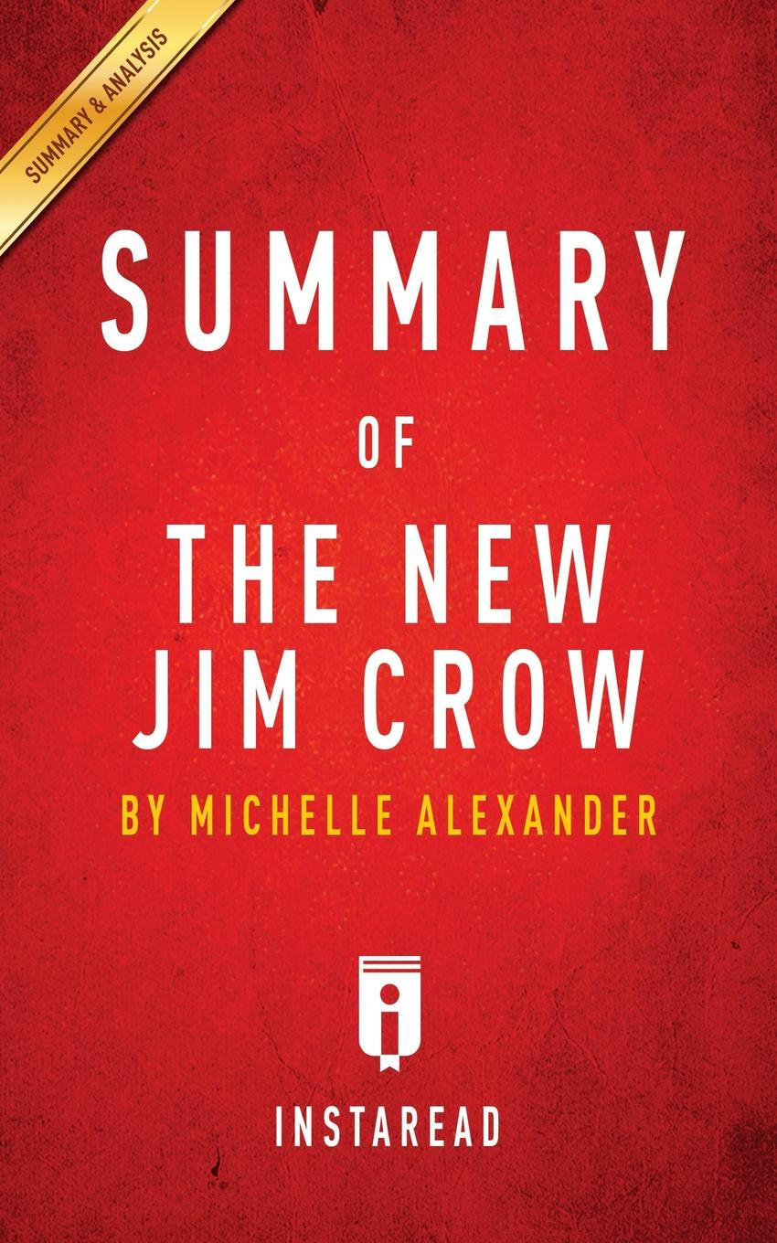 цены Instaread Summaries Summary of The New Jim Crow. by Michelle Alexander . Includes Analysis