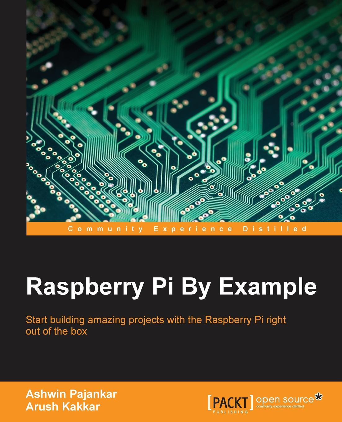 Ashwin Pajankar, Arush Kakkar Raspberry Pi By Example недорго, оригинальная цена