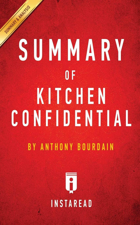 Instaread Summaries Summary of Kitchen Confidential. by Anthony Bourdain . Includes Analysis debra regan marriage confidential