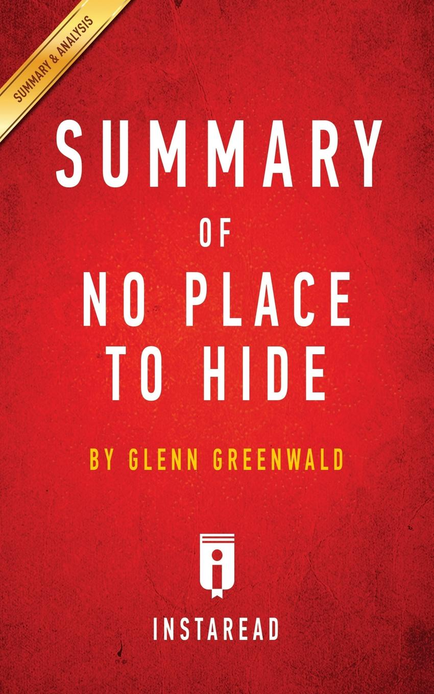 Instaread Summaries Summary of No Place to Hide. by Glenn Greenwald . Includes Analysis sjoden glenn e foundations in applied nuclear engineering analysis