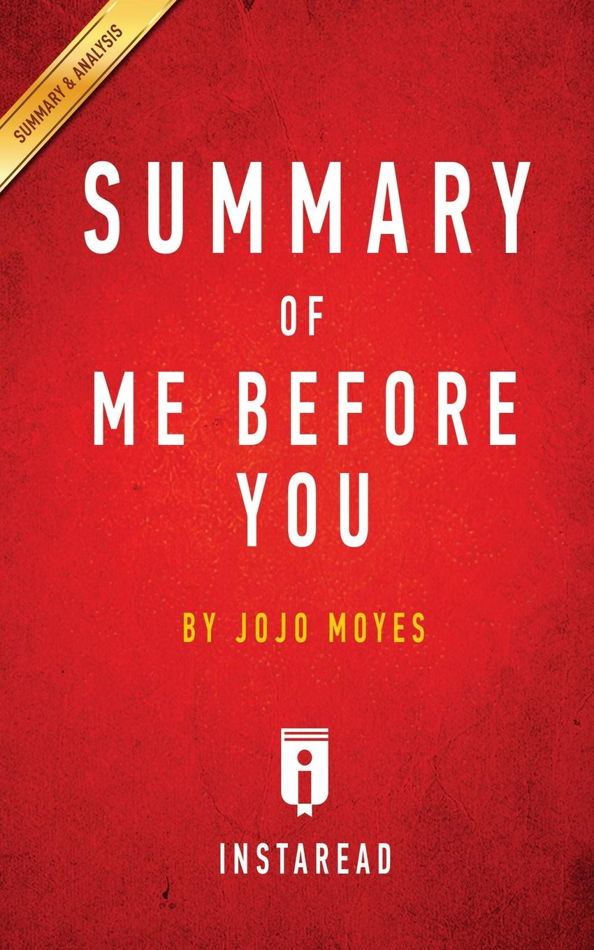 цены Instaread Summaries Summary of Me Before You. by JoJo Moyes . Includes Analysis