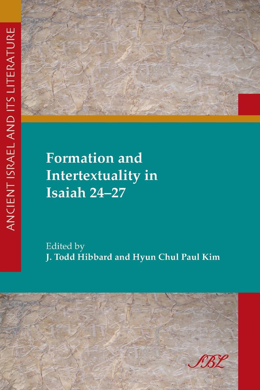 Paul Kim, J. Hibbard Formation and Intertextuality in Isaiah 24-27 mostafa redwan hardpan formation in mine tailings
