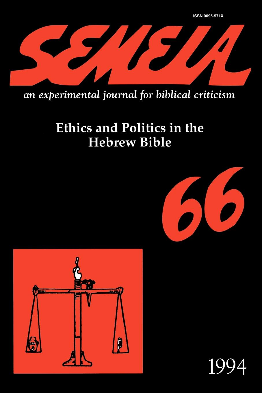 Semeia 66. Ethics and Politics in the Hebrew Bible burke o long planting and reaping albright politics ideology and interpreting the bible