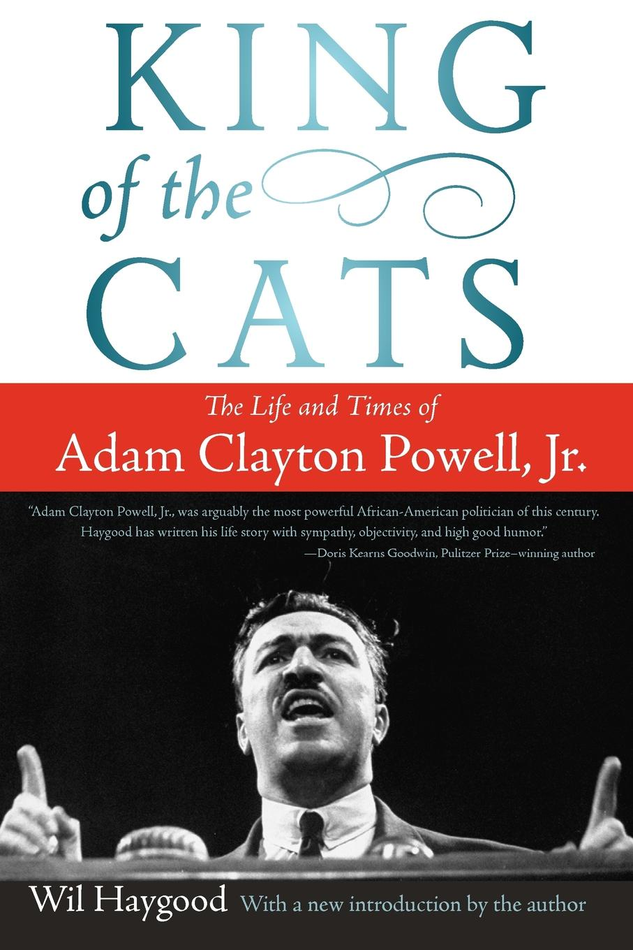 Wil Haygood King of the Cats. The Life and Times of Adam Clayton Powell, JR. michael jackson the life and times of the king of pop 1958 2009