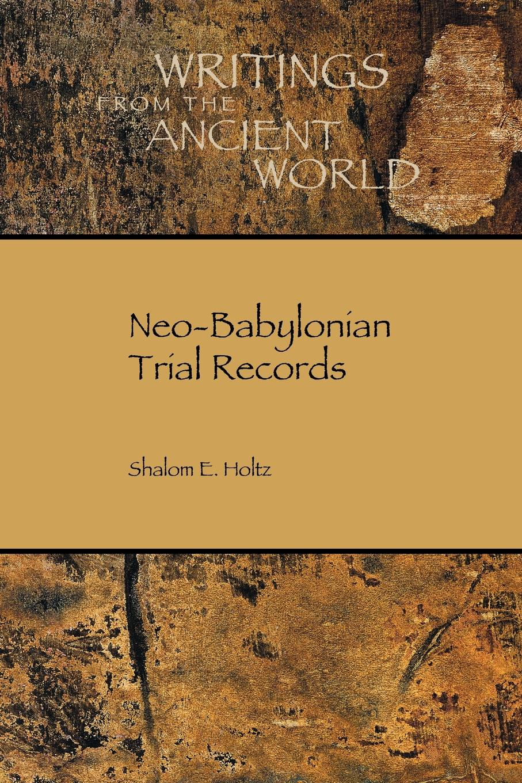 Shalom Holtz Neo-Babylonian Trial Records
