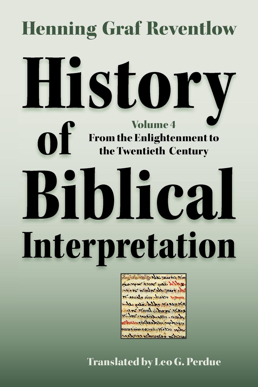Henning Graf Reventlow, Leo G. Perdue History of Biblical Interpretation, Vol. 4. From the Enlightenment to the Twentieth Century sean lang twentieth century history for dummies
