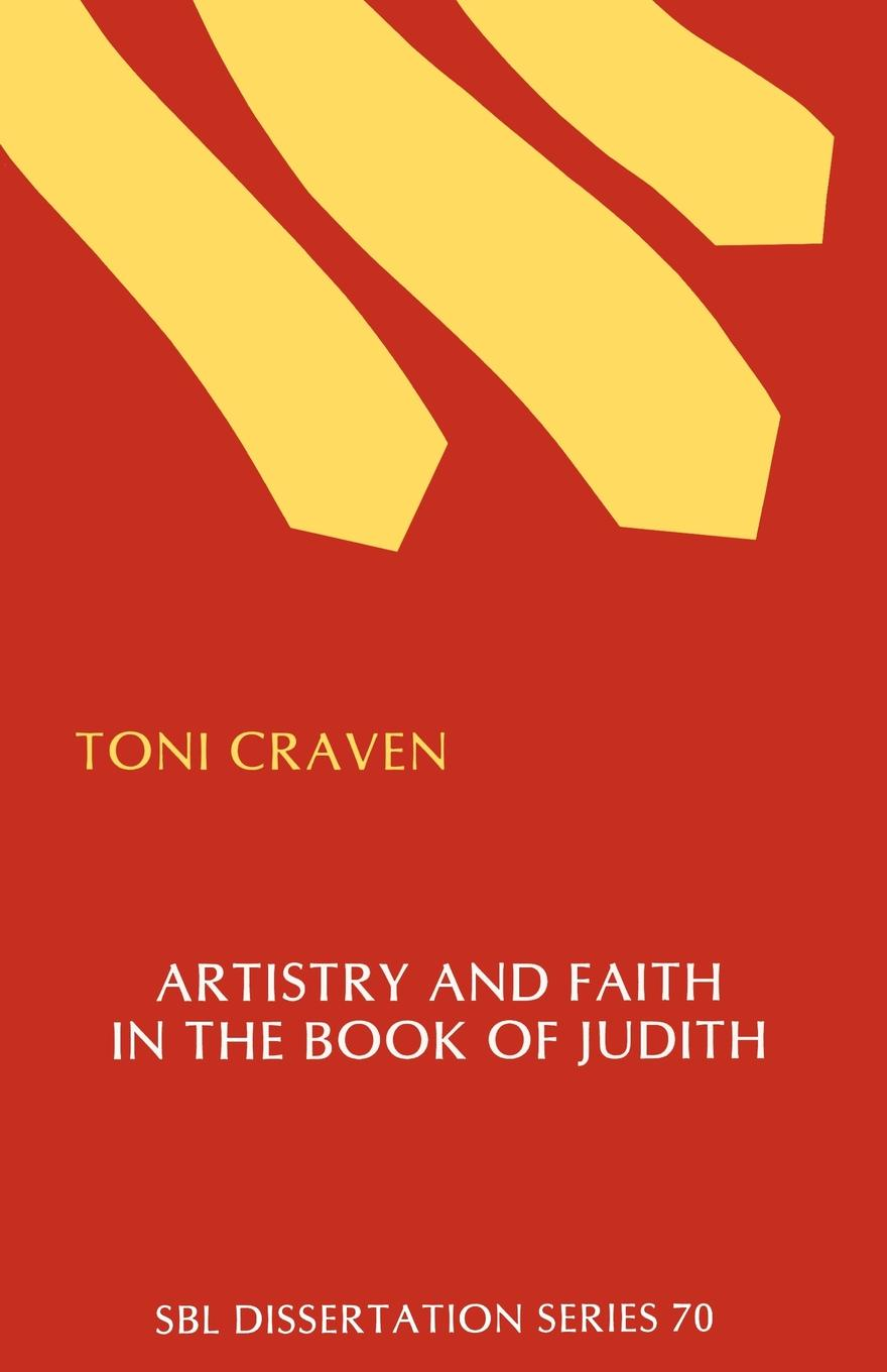 Toni Craven Artistry and Faith in the Book of Judith e a bennett judith a play in three acts founded on the apocryphal book of judith