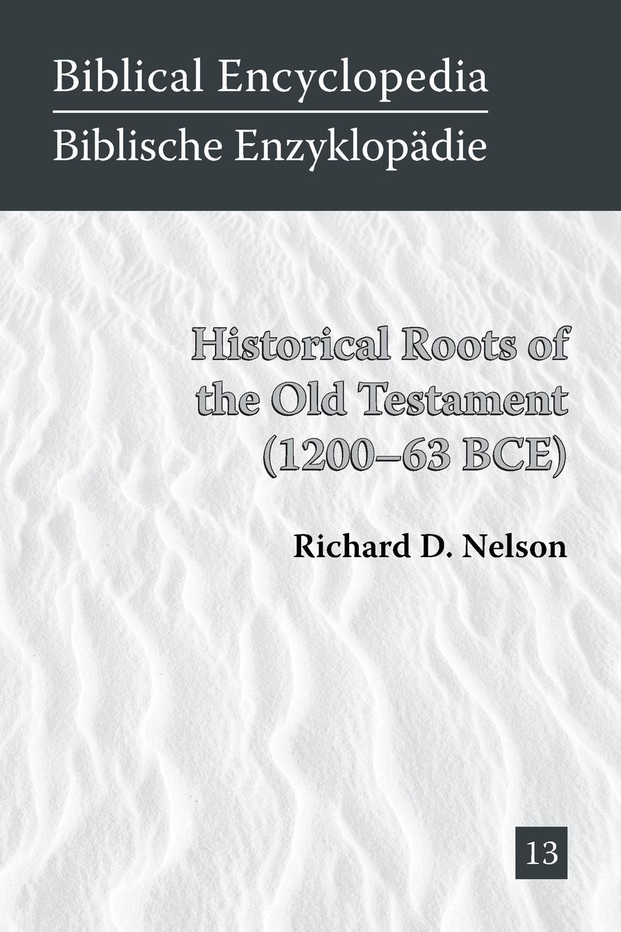 цена на Richard D. Nelson Historical Roots of the Old Testament (1200-63 BCE)