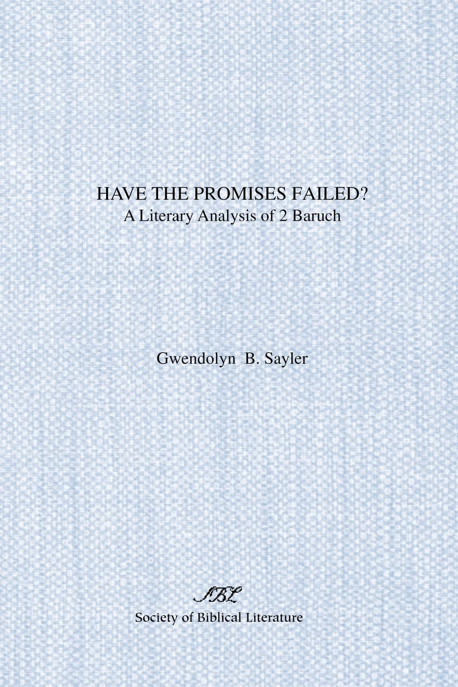 Фото - Gwendolyn B. Sayler Have the Promises Failed?. A Literary Analysis of 2 Baruch baruch gottlieb gratitude for technology
