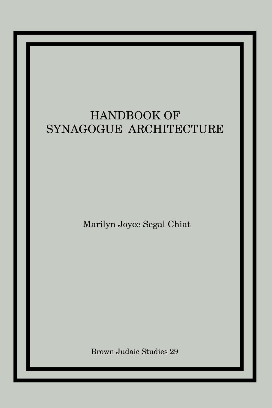 Marilyn Joyce Segal Chiat Handbook of Synagogue Architecture 100 years of architecture