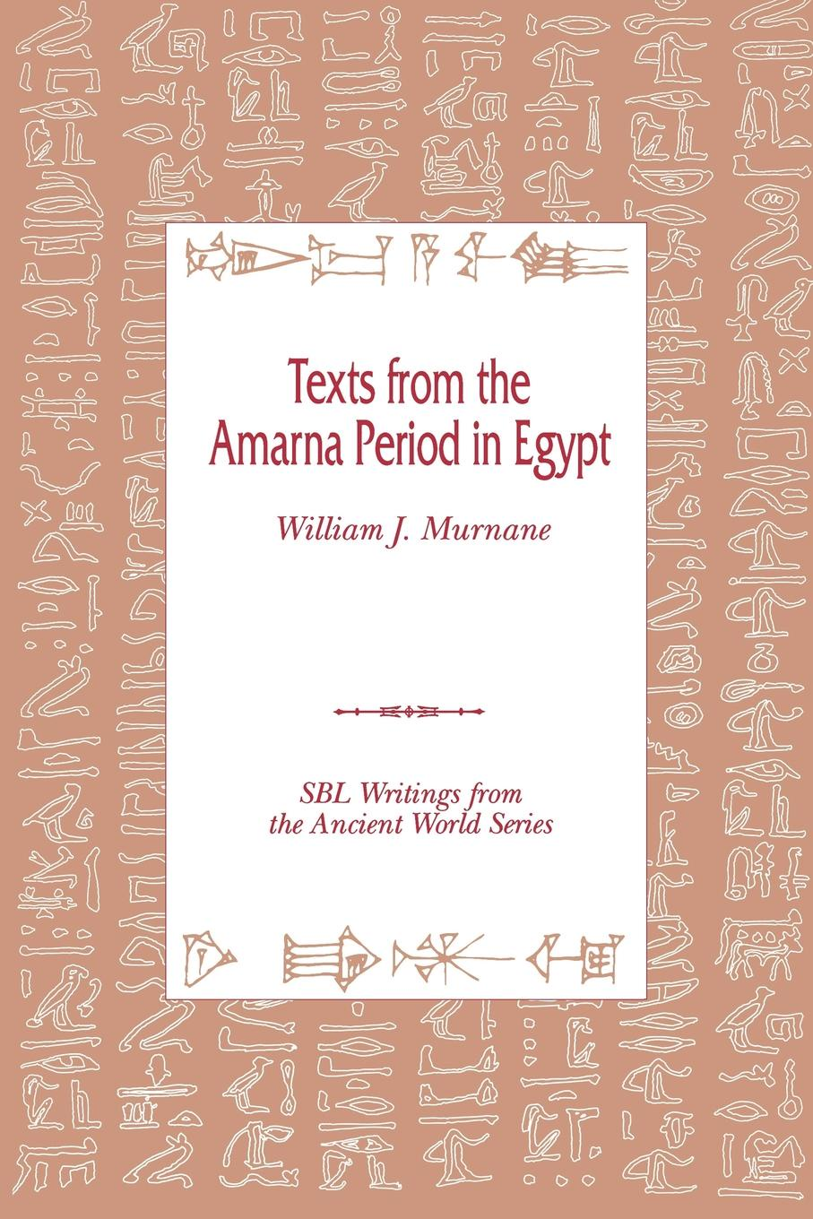 William J. Murnane Texts from the Amarna Period in Egypt