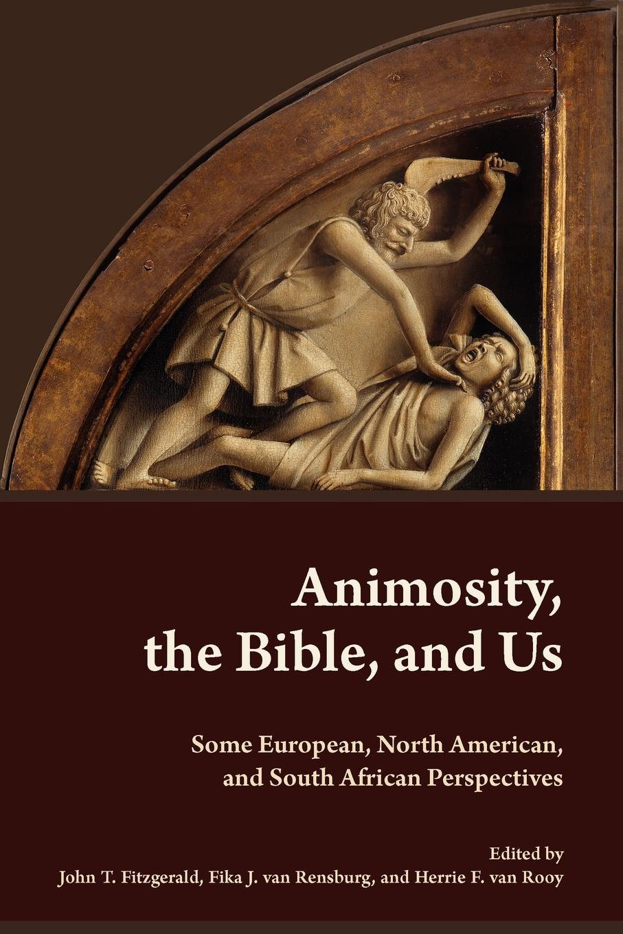 European Association of Biblical Studies Animosity, the Bible, and Us. Some European, North American, South African Perspectives
