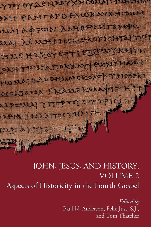лучшая цена John, Jesus, and History, Volume 2. Aspects of Historicity in the Fourth Gospel