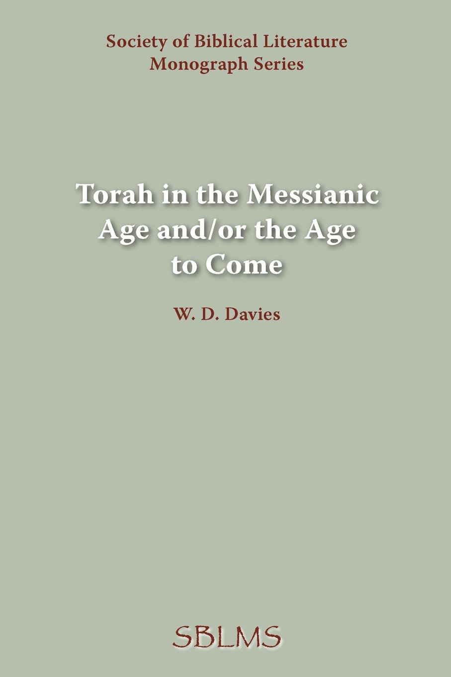 Фото - W. D. Davies Torah in the Messianic Age and/or the Age to Come nuklear age